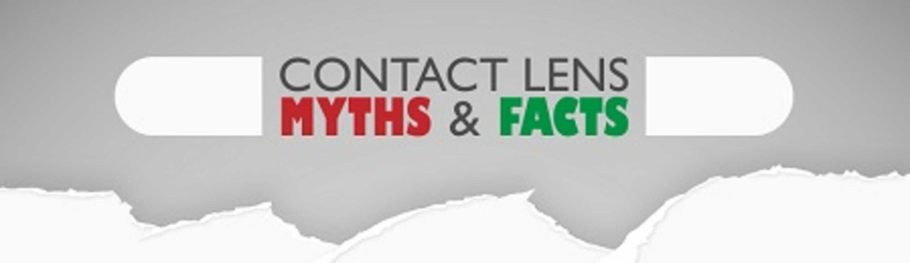 Contact Lenses Myths & Facts